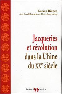 Jacqueries et révolution dans la Chine du XXe siècle