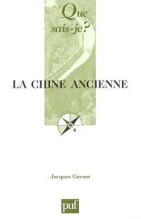 La Chine ancienne : des origines à l'Empire