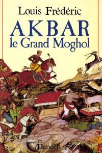 Akbar le grand Moghol