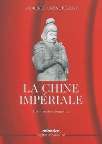 Chine impériale : histoire des dynasties