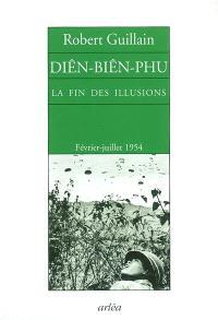 Diên-Biên-Phu : la fin des illusions : notes d'Indochine, février-juillet 1954