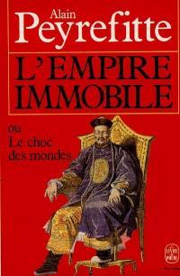 L'Empire immobile ou le Choc des mondes : récit historique