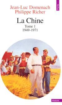 La Chine. Volume 1, 1949-1971