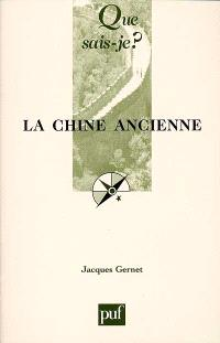 La Chine ancienne : des origines à l'Empire