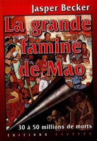La grande famine de Mao
