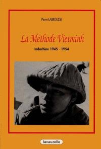 La méthode Vietminh : Indochine 1945-1954