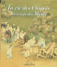 La vie des Chinois au temps des Ming