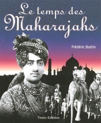 Le temps des Maharajahs