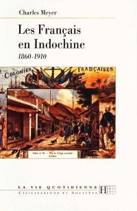 Les Français en Indochine, 1860-1910