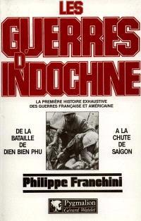Les Guerres d'Indochine : la première histoire exhaustive des guerres française et américaine. Volume 2, De Dien Bien Phu à la chute de Saïgon