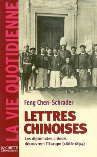Lettres chinoises : les diplomates chinois découvrent l'Europe (1866-1894)