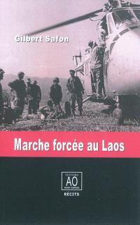 Marche forcée au Laos : récit; Suivi de Aux origines d'un engagement