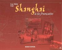 Shanghai à la française