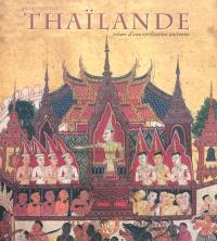 Thaïlande : trésors d'une civilisation ancienne