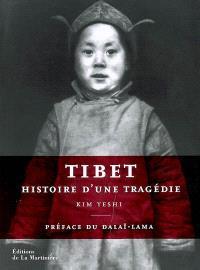 Tibet : histoire d'une tragédie