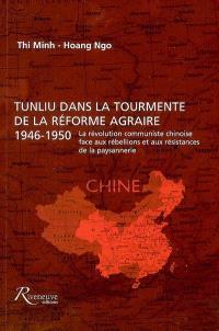 Tunliu dans la tourmente de la réforme agraire, 1946-1950 : la révolution communiste chinoise face aux rébellions et aux résistances de la paysannerie