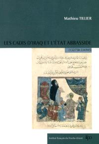 Les cadis d'Iraq et l'Etat abbasside, (132-750, 334-945)