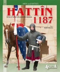 Hattîn 1187 : the fall of the first latin kingdom of Jerusalem
