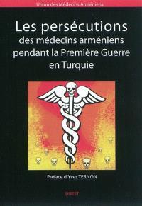 Les persécutions des médecins arméniens pendant la Première Guerre en Turquie