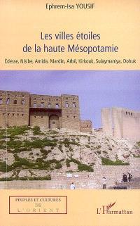 Les villes étoiles de la haute Mésopotamie : Edesse, Nisibe, Amida...