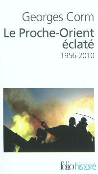Le Proche-Orient éclaté : 1956-2010