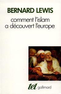 Comment l'Islam a découvert l'Europe