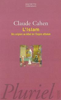 L'Islam : des origines au début de l'Empire ottoman