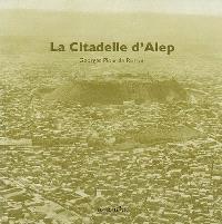 La citadelle d'Alep et ses alentours : édition 1930