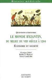 Le monde byzantin du milieu du VIIIe siècle à 1204 : économie et société