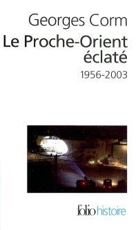 Le Proche-Orient éclaté : 1956-2003
