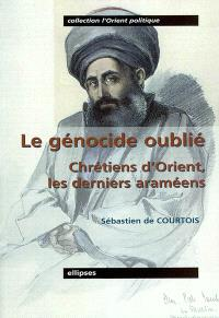 Le génocide oublié : Chrétiens d'Orient, les derniers araméens