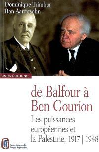 De Balfour à Ben Gourion : les puissances européennes et la Palestine, 1917-1948