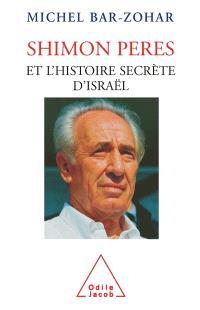 Shimon Peres et l'histoire secrète d'Israël