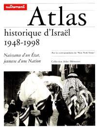 Atlas historique d'Israël 1948-1998 : naissance d'un Etat, jeunesse d'une nation