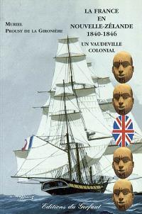 La France en Nouvelle-Zélande, 1840-1846 : un vaudeville colonial