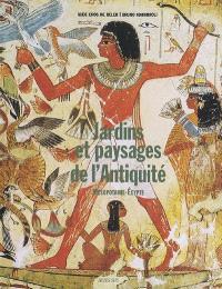 Jardins et paysages de l'Antiquité, Mésopotamie, Egypte