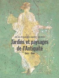Jardins et paysages de l'Antiquité. Volume 2, Grèce-Rome
