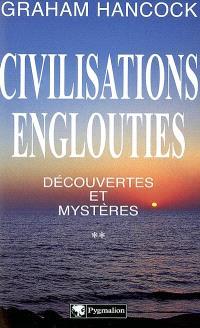 Civilisations englouties : découvertes et mystères. Volume 2