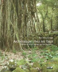 Archéologie chez les Taïpi : Hatiheu, un projet partagé aux îles Marquises