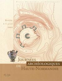 Journées archéologiques de Haute-Normandie : Rouen, 3-5 avril 2009