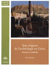 Aux origines de l'archéologie en Grèce : Fauvel et sa méthode