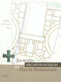 Journées archéologiques de Haute-Normandie : Harfleur, 23-25 avril 2010