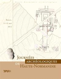 Journées archéologiques de Haute-Normandie : Rouen, 11-13 mai 2012