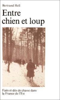 Entre chien et loup : faits et dits de chasse dans la France de l'Est