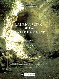 L'aurignacien de la grotte du Renne : les fouilles d'André Leroi-Gourhan à Arcy-sur-Cure (Yonne)