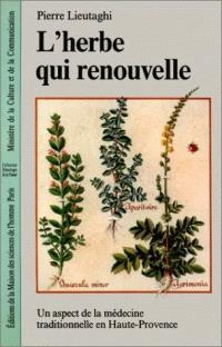 L'Herbe qui renouvelle : un aspect de la médecine traditionnelle en Haute-Provence