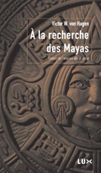À la recherche des Mayas