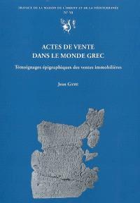 Actes de vente dans le monde grec : témoignages épigraphiques des ventes immobilières