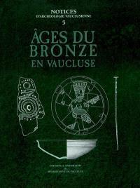 Ages du bronze en Vaucluse