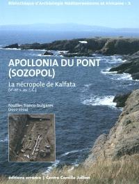 Apollonia du Pont (Sozopol) : la nécropole de Kalfata (Ve-IIIe s. av. J.-C.) : fouilles franco-bulgares (2002-2004)
